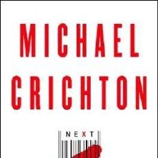 Libros de segunda mano: NEXT - MICHAEL CRICHTON. Lote 45560628