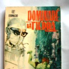 Libros de segunda mano: DOMINARE LA TIERRA DE LIONEL ROBERTS. COLECCION ESPACIO. TORAY. Lote 45595316