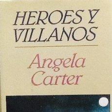 Libros de segunda mano: HEROES Y VILLANOS. ANGELA CARTER - 1ª EDICIÓN MINOTAURO .. Lote 166371382