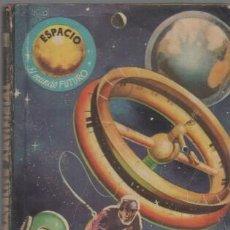 Libros de segunda mano: ESPACIO EL MUNDO FUTURO 81 EDI. TORAY 1958 - CURTIS GARLAND - JOHNNY GARLAND - SATÉLITE ARTIFICIAL. Lote 45747796