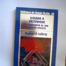Libros de segunda mano: LLEGADA A EASTERWINE. AUTOBIOGRAFIA DE UNA MAQUINA KTISTECA DE RAPHAEL L. LAFFERTY. BIBL.ORBIS Nº 83. Lote 45945323