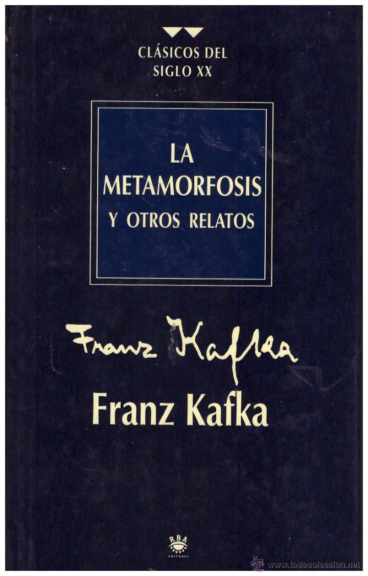 NOVELA LA METAMORFOSIS Y OTROS RELATOS - FRANZ KAFKA; COL. CLASICOS DEL  SIGLO XX ...