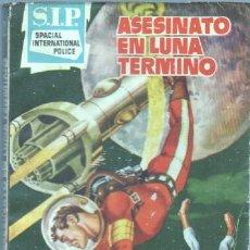 Libros de segunda mano: SIP - S.I.P. SPACIAL INTERNATIONAL POLICE Nº 2 - ALAN COMET - EDI. TORAY 1960 - ASESINATO EN LA LUNA. Lote 46142437