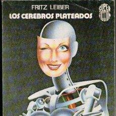 Libros de segunda mano: LOS CEREBROS PLATEADOS, FRITZ LEIBER. Lote 46428916