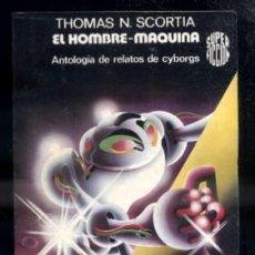 Libros de segunda mano: EL HOMBRE-MAQUINA. SUPER FICCION N.º 32. A-CF-1354. Lote 46774647