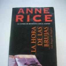 Libros de segunda mano: ANNE RICE. LAS BRUJAS DE MAYFAIR. LA HORA DE LAS BRUJAS I. PUNTO DE LECTURA C67. Lote 47008366