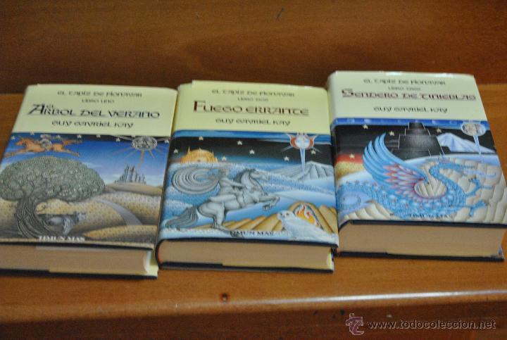 C62 TIMUN MAS GUY GAVRIEL KAY EL TAPIZ DE FIONAVAR ARBOL VERANO, FUEGO ERRANTE, SENDERO TINIEBLAS (Libros de Segunda Mano (posteriores a 1936) - Literatura - Narrativa - Ciencia Ficción y Fantasía)