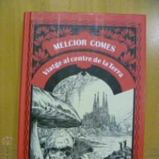 Libros de segunda mano: VIATGE AL CENTRE DE LA TERRA DE MELCIOR COMES. Lote 47112174