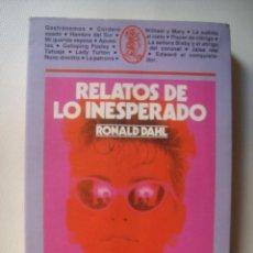 Libros de segunda mano: ROALD DAHL - RELATOS DE LO INESPERADO (ARGOS VERGARA, 1983). 16 RELATOS CORTOS. ¡ÚN CLÁSICO!. Lote 47336975