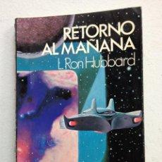 Libros de segunda mano: RETORNO AL MAÑANA. Lote 47338815