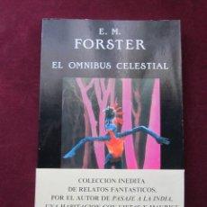 Libros de segunda mano: E.M. FORSTER - EL OMNIBÚS CELESTIAL - VALDEMAR, 1987 - TIEMPO CERO - MUY BUEN ESTADO. Lote 47392309