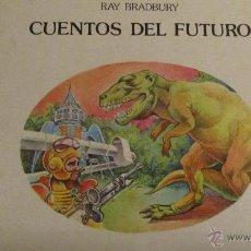 Libros de segunda mano: CUENTOS DEL FUTURO DE RAY BRADBURY. Lote 47458470