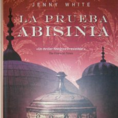 Libros de segunda mano: LA PRUEBA ABISINIA JENNY WHITE RBA 1 EDICION 2008. Lote 47476628