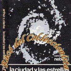 Libros de segunda mano: LA CIUDAD Y LAS ESTRELLAS, ARTHUR C. CLARKE, EDHASA, NEBULAE 2A. EPOCA N. 5, 1976. Lote 47620790