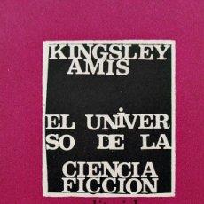 Libros de segunda mano: EL UNIVERSO DE LA CIENCIA FICCIÓN - KINGSLEY AMIS - EDITORIAL CIENCIA NUEVA 1966. Lote 48485593