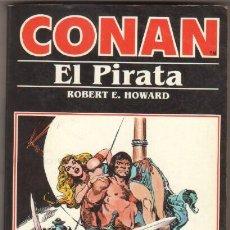 Libros de segunda mano: CONAN EL PIRATA Nº 3 NOVELA - ROBERT E. HOWARD - EDITORIAL FORUM 1983 - 216 PGS. Lote 48485674