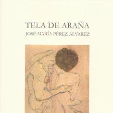 Libros de segunda mano: TELA DE ARAÑA. JOSÉ MARÍA PÉREZ ÁLVAREZ. Lote 157102441