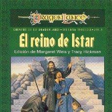 Libros de segunda mano: EL REINO DE ISTAR POR MARGARET WEIS Y TRACY HICKMAN. TIMUN MAS DRAGONLANCE NUEVO. Lote 49101743