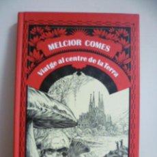 Libros de segunda mano: MELCIOR COMES - VIATGE AL CENTRE DE LA TERRA - EDITORIAL COLUMNA - BARCELONA 2010 1º EDICIO. Lote 49310296