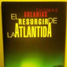 Libros de segunda mano: EL RESURGIR DE LA ATLÁNTIDA. THOMAS GREANIAS. (CÍRCULO LECTORES, 2006). Lote 49326182