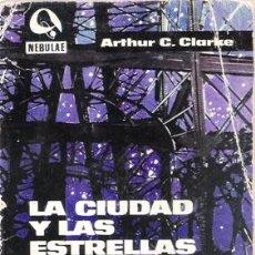Libros de segunda mano: LA CIUDAD Y LAS ESTRELLAS. ARTHUR C. CLARKE. EDHASA, NEBULAE 1ª ÉPOCA, Nº 131. Lote 49574316