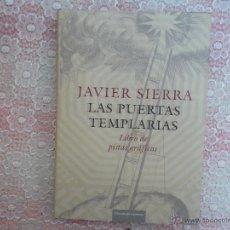 Libros de segunda mano: JAVIER SIERRA - LAS PUERTAS TEMPLARIAS -. Lote 49689541