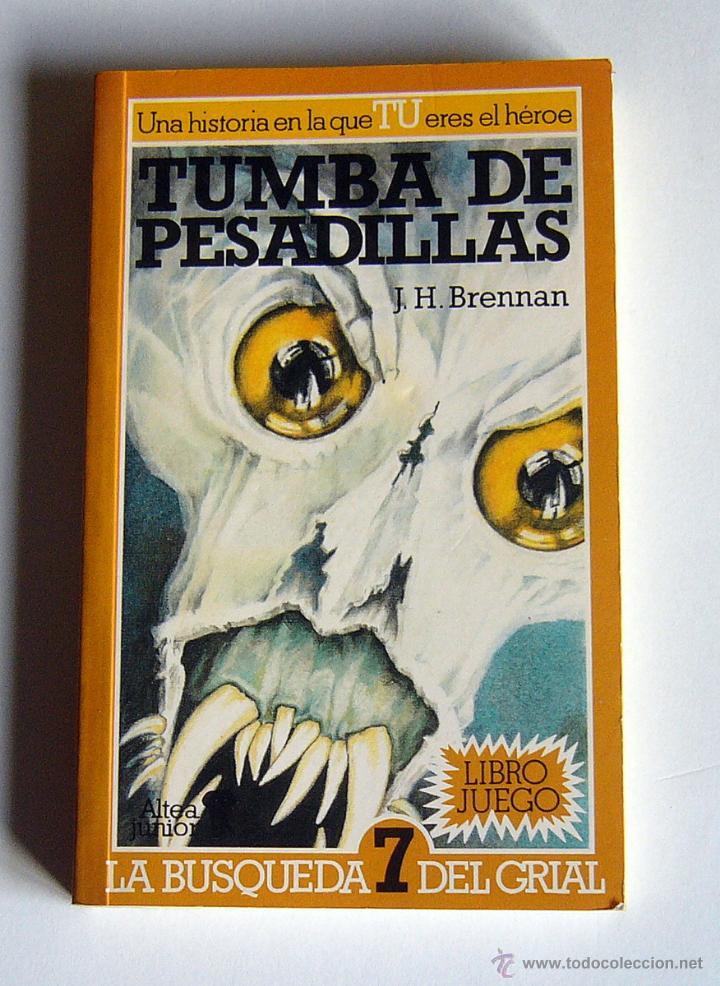 TUMBA DE PESADILLAS - LA BUSQUEDA DEL GRIAL 7 - J. H. BRENNAN - ALTEA JUNIOR. LIBRO JUEGO (Libros de Segunda Mano (posteriores a 1936) - Literatura - Narrativa - Ciencia Ficción y Fantasía)