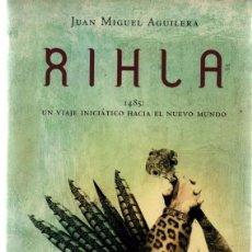 Libros de segunda mano: RIHLA. JUAN MIGUEL AGUILERA. MINOTAURO. 1485 UN VIAJE INICIATICO HACIA EL NUEVO MUNDO. Lote 49959537