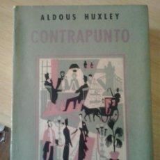 Libros de segunda mano: CONTRAPUNTO-ALDOUS HUXLEY-1958. Lote 50089633