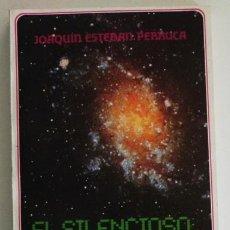Libros de segunda mano: EL SILENCIOSO CLAMOR DE LAS ESTRELLAS - JOAQUÍN ESTEBAN PERRUCA - NOVELA CIENCIA FICCIÓN - LIBRO. Lote 50106359