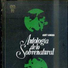 Libros de segunda mano: KURT SINGER : ANTOLOGÍA DE LO SOBRENATURAL (GÉMINIS, 1968). Lote 62320144