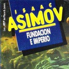 Libros de segunda mano: FUNDACIÓN E IMPERIO. ISAAC ASIMOV. PLAZA Y JANÉS. JET.. Lote 50663989