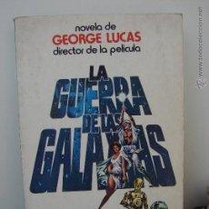 Libros de segunda mano: LA GUERRA DE LAS GALAXIAS. GEORGE LUCAS. 1978. Lote 50715304