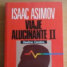 Libros de segunda mano: ISAAC ASIMOV. VIAJE ALUCINANTE II. (PLAZA Y JANES, JUNIO 1988) PRIMERA EDICION. Lote 51123350