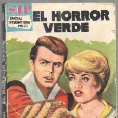 Libros de segunda mano: SIP - S.I.P SPACACIAL INTERNATIONAL POLICE Nº 38 - JOHNNY GARLAND - EL HORROR VERDE - TORAY 1960 -. Lote 51148406