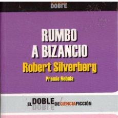 Libros de segunda mano: NOVELA RUMBO A BIZANCIO / BAILANDO EN EL AIRE; COLECCION EL DOBLE DE CIENCIA FICCION, ED. ROBEL. Lote 51163475