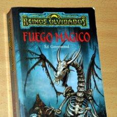Libros de segunda mano: REINOS OLVIDADOS - FUEGO MÁGICO - DE ED GREENWOOD - EDITORIAL TIMUN MAS - AÑO 1995.. Lote 53015283