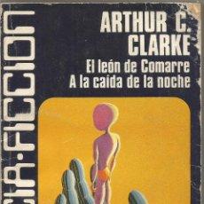 Libros de segunda mano: ARTHUR C. CLARKE. EL LEON DE COMARRE. A LA CAIDA DE LA NOCHE. CARALT CIENCIA FICCION 1. Lote 51363048
