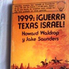 Libros de segunda mano: 1999: ¡GUERRA TEXAS ISRAEL! DE HOWARD WALDROP Y JAKE SAUNDERS. Lote 52349623