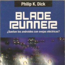 Libros de segunda mano: PHILIP K. DICK. BLADE RUNNER ¿SUEÑAN LOS ANDROIDES CON OVEJAS ELECTRICAS? EDHASA. Lote 52432565