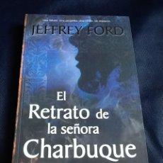 Libros de segunda mano: EL RETRATO DE LA SEÑORA CHARBUQUE. JEFFREY FORD. Lote 52435648