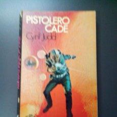 Libros de segunda mano: PISTOLERO CADE, AUTOR. CYRIL JUDD, SAGITARIO, S.A. DE EDICIONES.. Lote 52535976