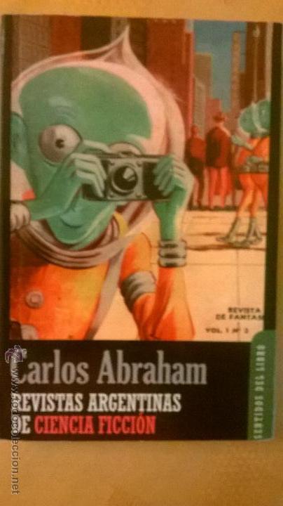 REVISTAS ARGENTINAS DE CIENCIA FICCION, POR CARLOS ABRAHAM - EDICION DE AUTOR - RARO (Libros de Segunda Mano (posteriores a 1936) - Literatura - Narrativa - Ciencia Ficción y Fantasía)