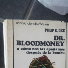 ACERVO CIENCIA FICCION PHILIP K DICK DR BLOODMONEY