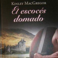 Libros de segunda mano: EL ESCOCES DOMADO KINLEY MACGREGOR RBA 2012. Lote 52999057