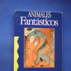 Libros de segunda mano: ANIMALES FANTASTICOS. Lote 53160198