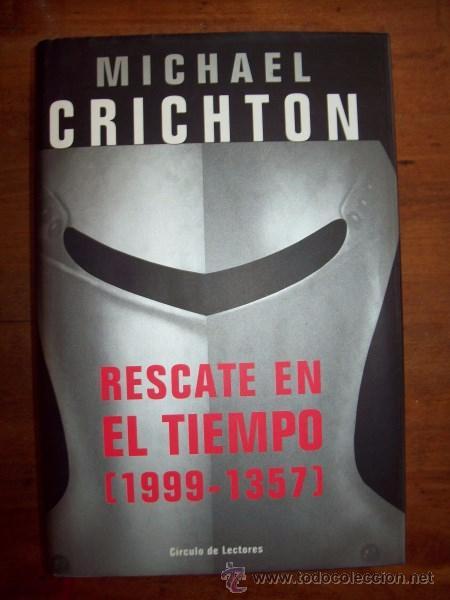CRICHTON, MICHAEL. RESCATE EN EL TIEMPO : (1999-1357) (Libros de Segunda Mano (posteriores a 1936) - Literatura - Narrativa - Ciencia Ficción y Fantasía)