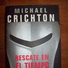 Libros de segunda mano: CRICHTON, MICHAEL. RESCATE EN EL TIEMPO : (1999-1357) . Lote 53266173