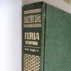 Libros de segunda mano: FURIA INTEMPORAL - LLOYD BIGGLE JR. - 1969 RUMEU EDITOR - 312 PAGINAS - TAPAS DURAS. Lote 53281926
