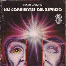 Libros de segunda mano: NOVELA-LAS CORRIENTES DEL ESPACIO ISAAC ASIMOV CIENCIA FICCION SF 54. Lote 53467823